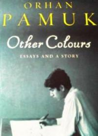 orhan pamuk essays Other colors: essays and a story (vintage international) [orhan pamuk] on amazoncom free shipping on qualifying offers in the three decades that nobel prize-winning author orhan pamuk.